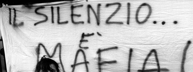 """""""La mafia uccide, il silenzio pure"""""""